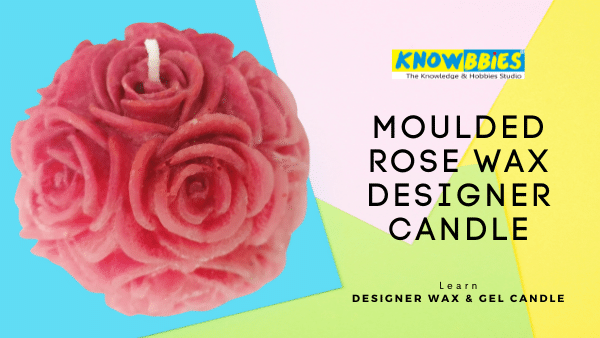 Moulded Rose Wax Candle Designer Candle Making Online Course in Hindi wax gel candles