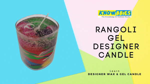 Rangoli Gel Candle Designer Candle Making Online Course in Hindi wax gel candles