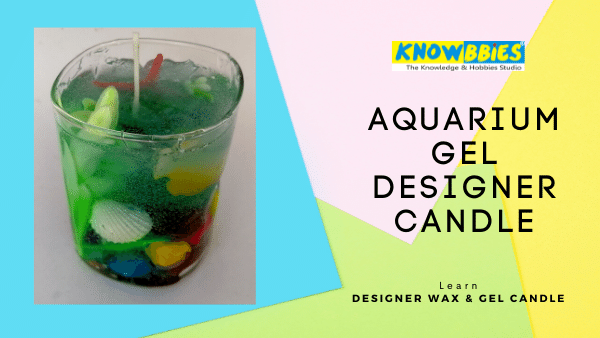 Aquarium Gel Candle Designer Candle Making Online Course in Hindi wax gel candles