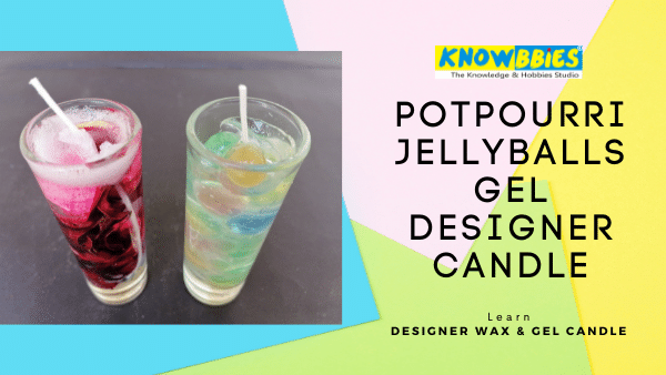 Potpourri JellyBalls Gel Candle Designer Candle Making Online Course in Hindi wax gel candles
