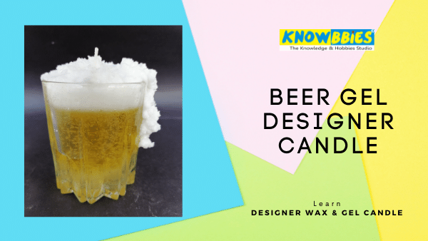 Beer Gel Candle Designer Candle Making Online Course in Hindi wax gel candles
