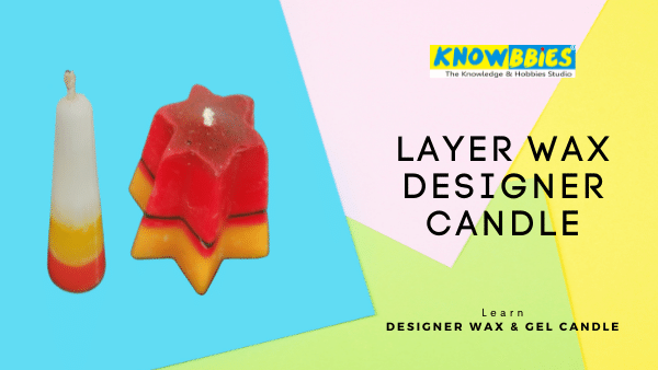 Layer Wax Candle Designer Candle Making Online Course in Hindi wax gel candles