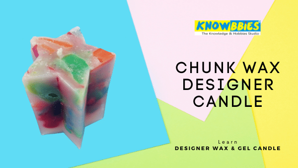 Chunk Wax Candle Designer Candle Making Online Course in Hindi wax gel candles