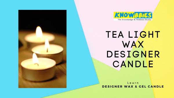 Tea Light Wax Candle Designer Candle Making Online Course in Hindi wax gel candles