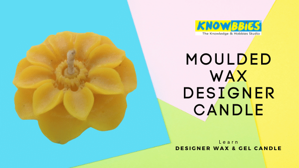Moulded Wax Candle Moulded Wax Candle Designer Candle Making Online Course in Hindi wax gel candles